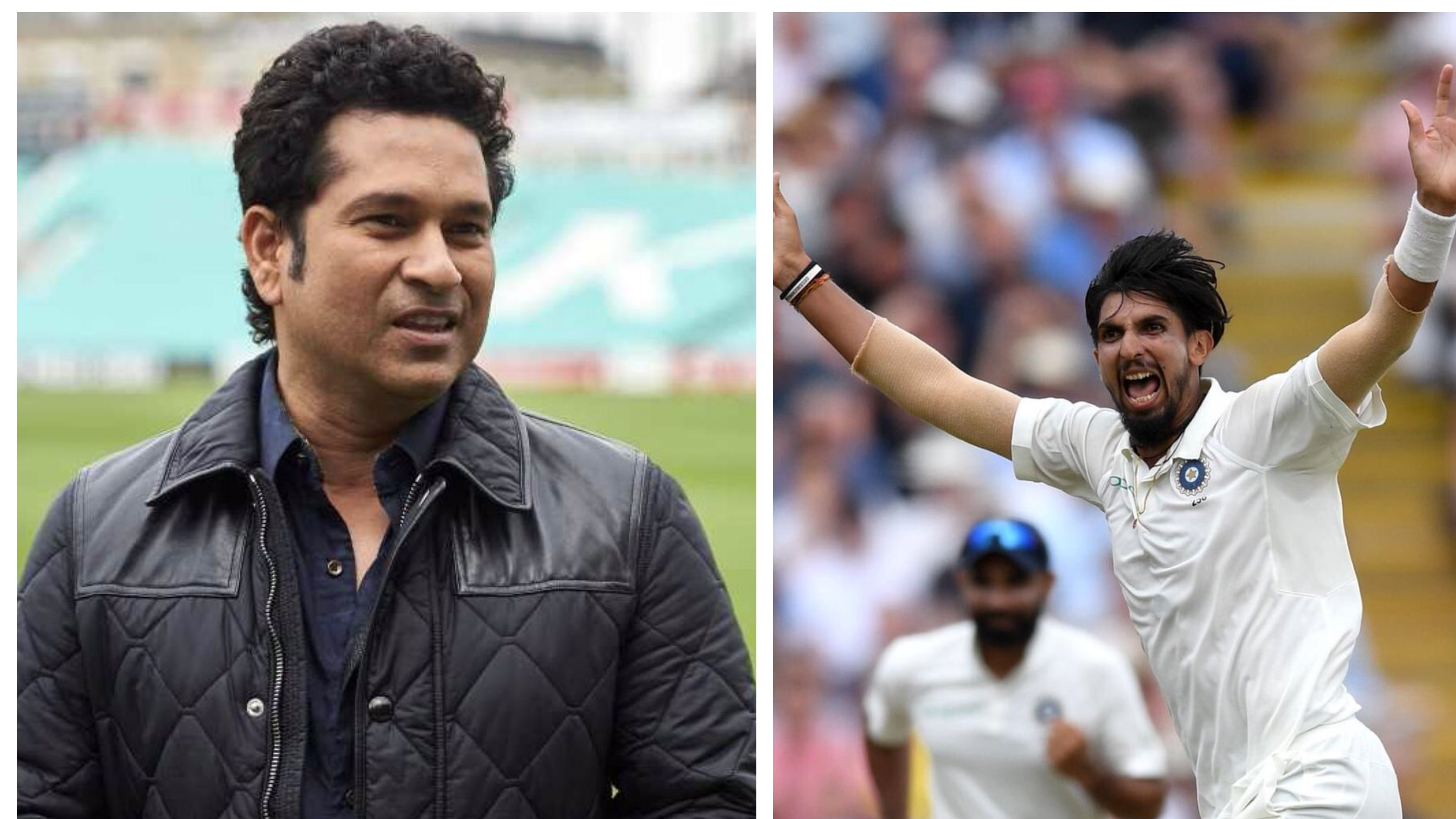 ENG vs IND 2018: Sachin Tendulkar praises Ishant Sharma for his fantastic spell in Edgbaston