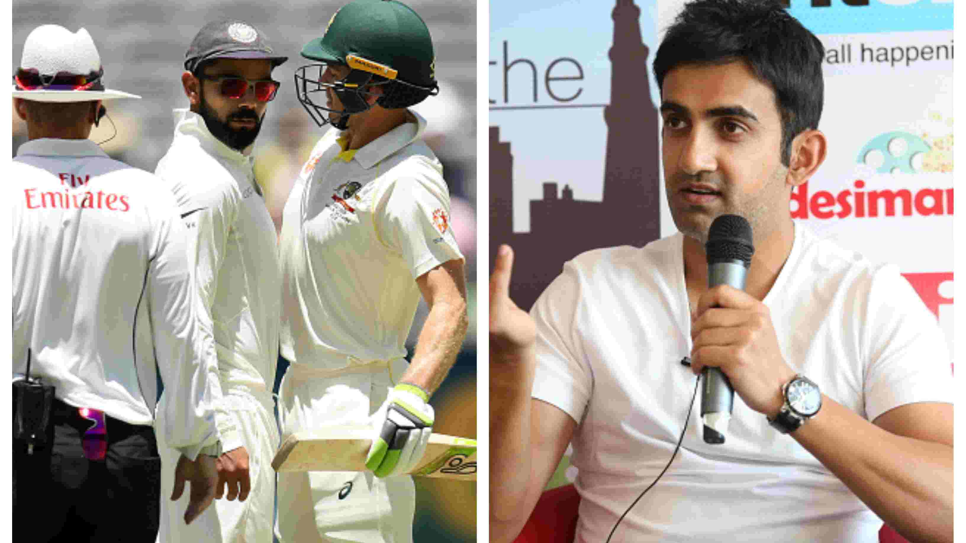 "AUS v IND 2018-19: ""Sledging is fine till the time you don't get personal,"" Gambhir's advice to Kohli"