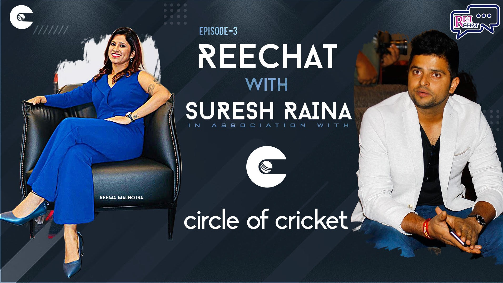 Exclusive: Circle of Cricket presents REECHAT hosted by Reema Malhotra; Episode 3 feat. Suresh Raina