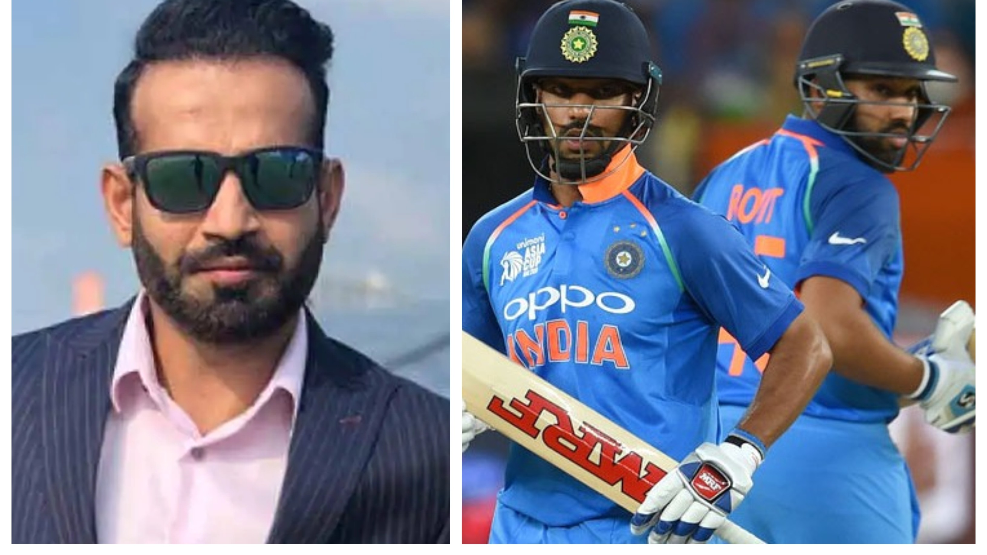 Irfan Pathan decodes Rohit Sharma and Shikhar Dhawan's success as opening pair