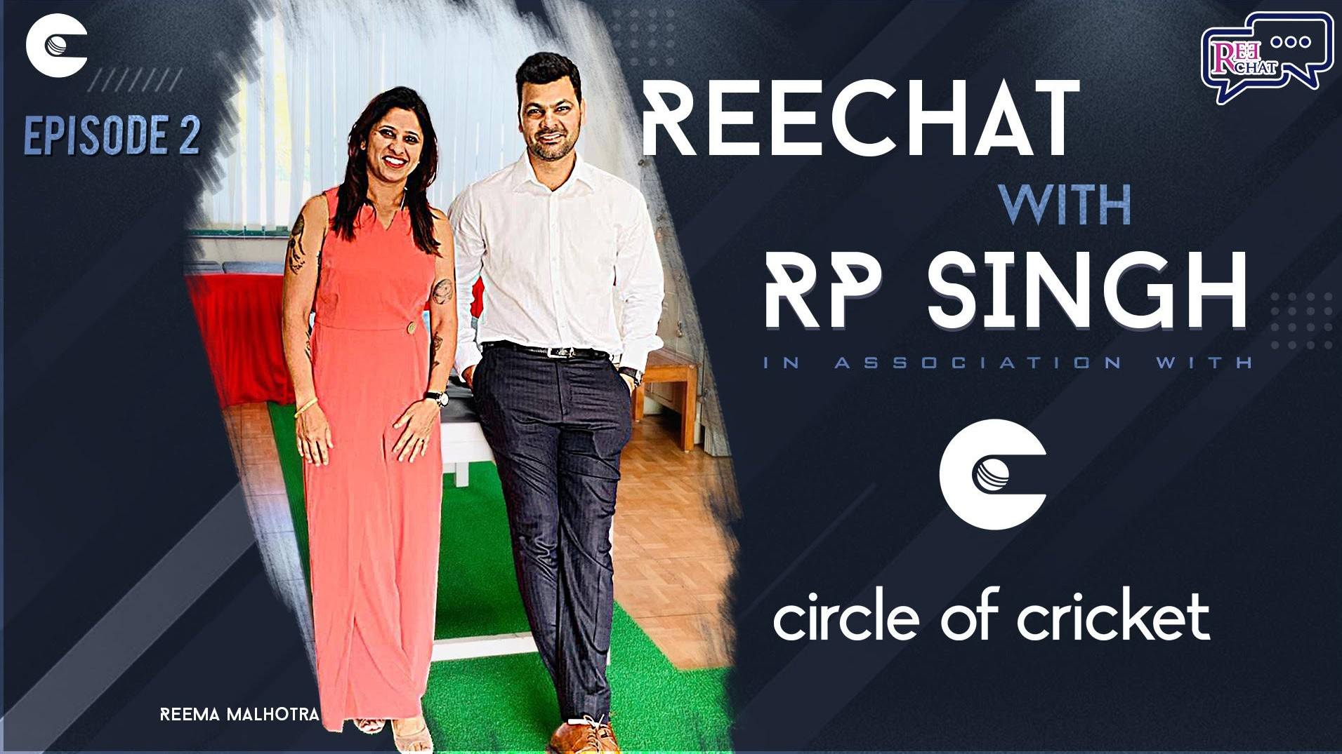 Exclusive: Circle of Cricket presents REECHAT hosted by Reema Malhotra; Episode.2 feat. RP Singh