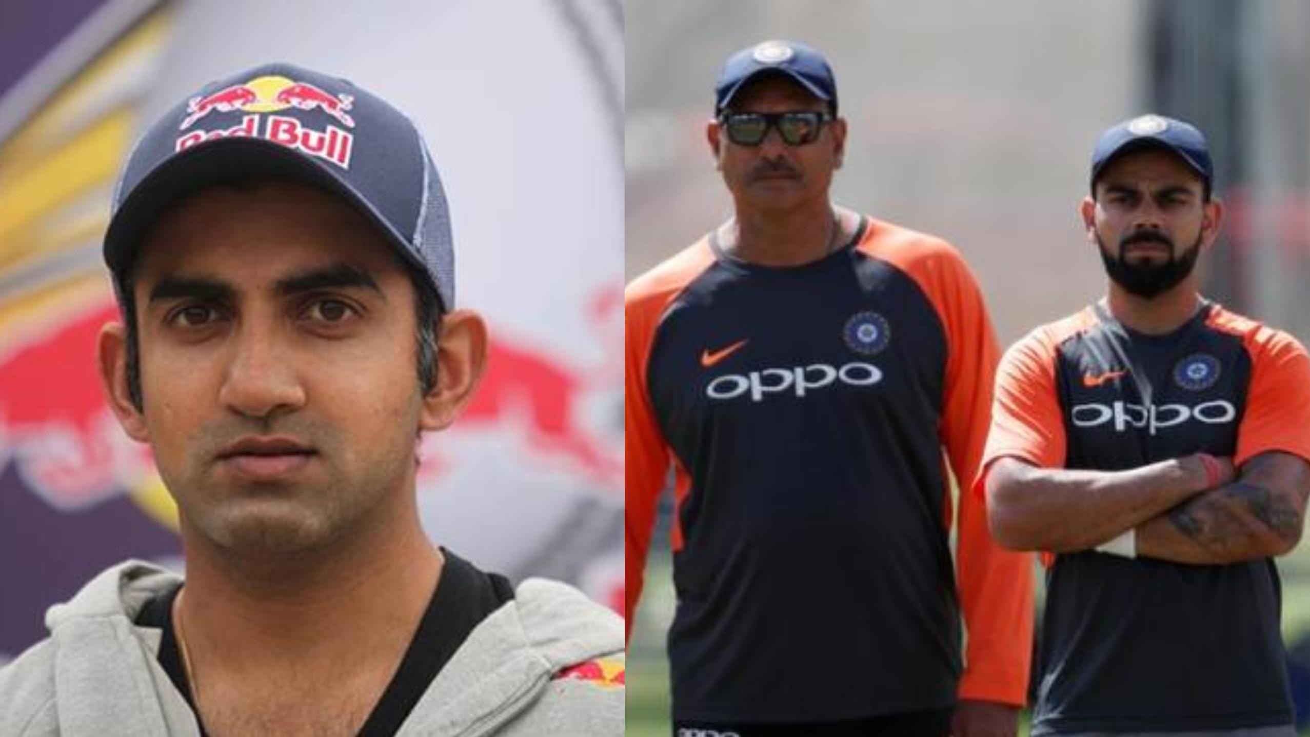 गौतम गंभीर ने कप्तान विराट कोहली और मुख्य कोच रवि शास्त्री को लगाई फटकार