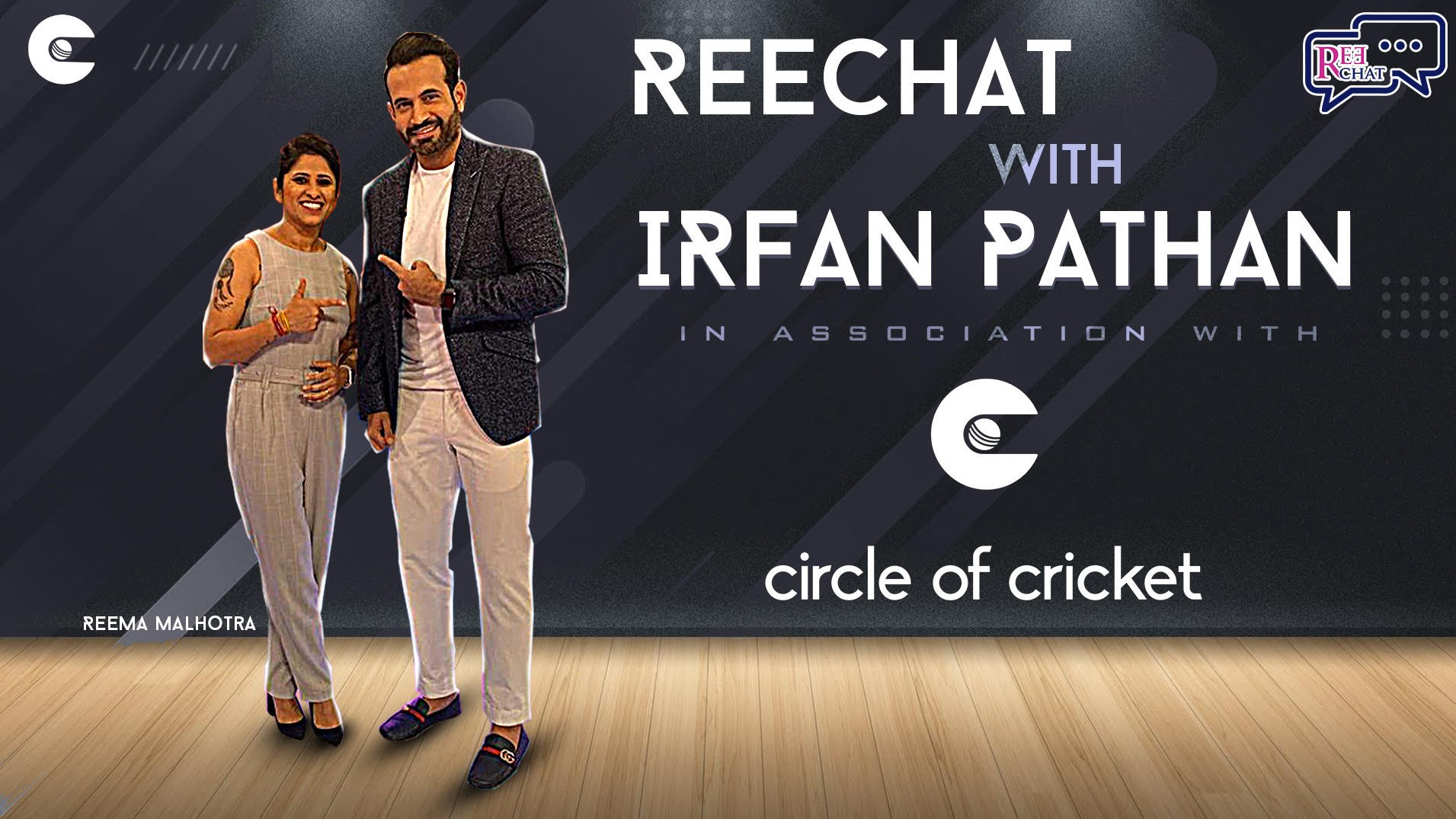 Exclusive: Circle of Cricket presents REECHAT hosted by Reema Malhotra; Episode.1 feat. Irfan Pathan