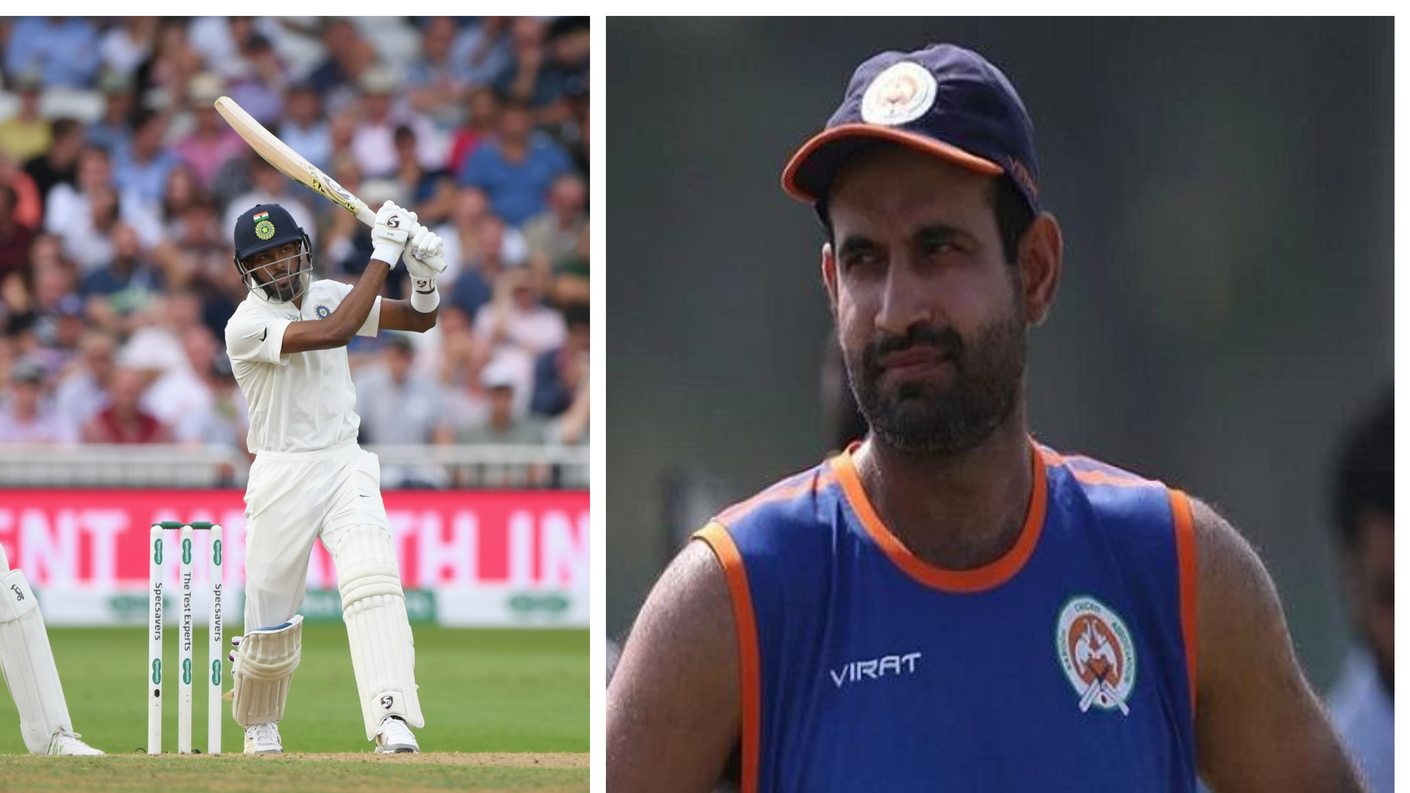 ENG vs IND 2018: Hardik Pandya should take Kapil Dev comparisons positively, advises Irfan Pathan